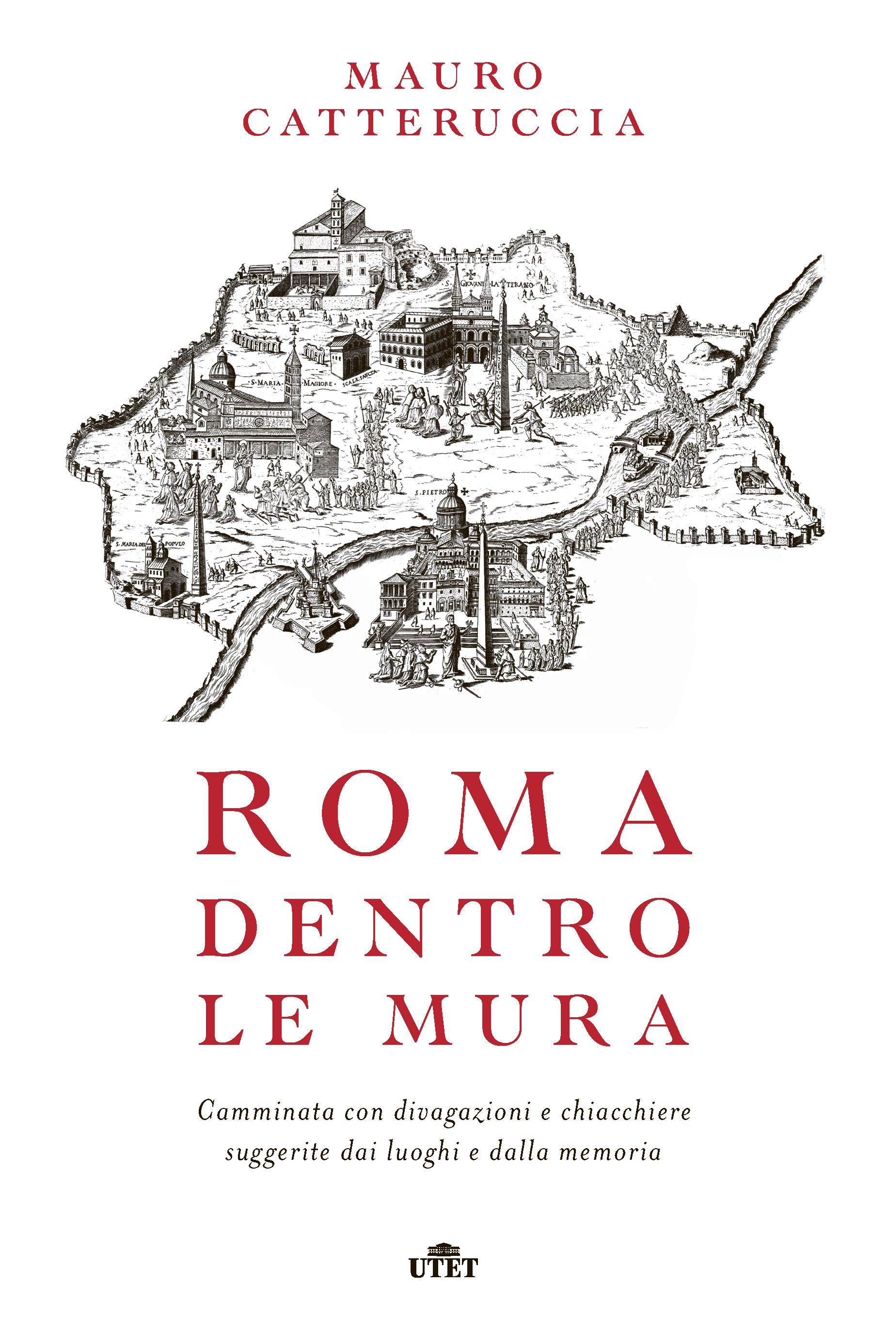 Roma dentro le mura libri utet libri for Dentro le mura