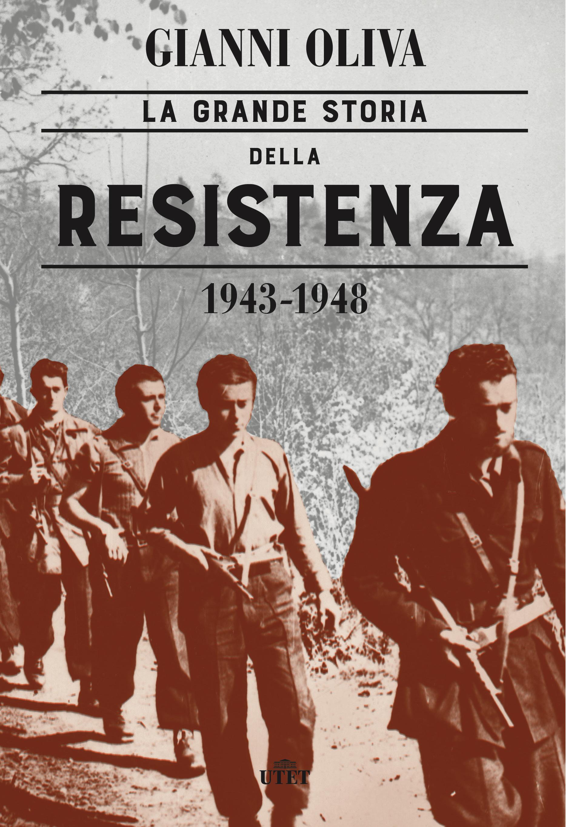 La grande storia della Resistenza   Libri   Utet Libri